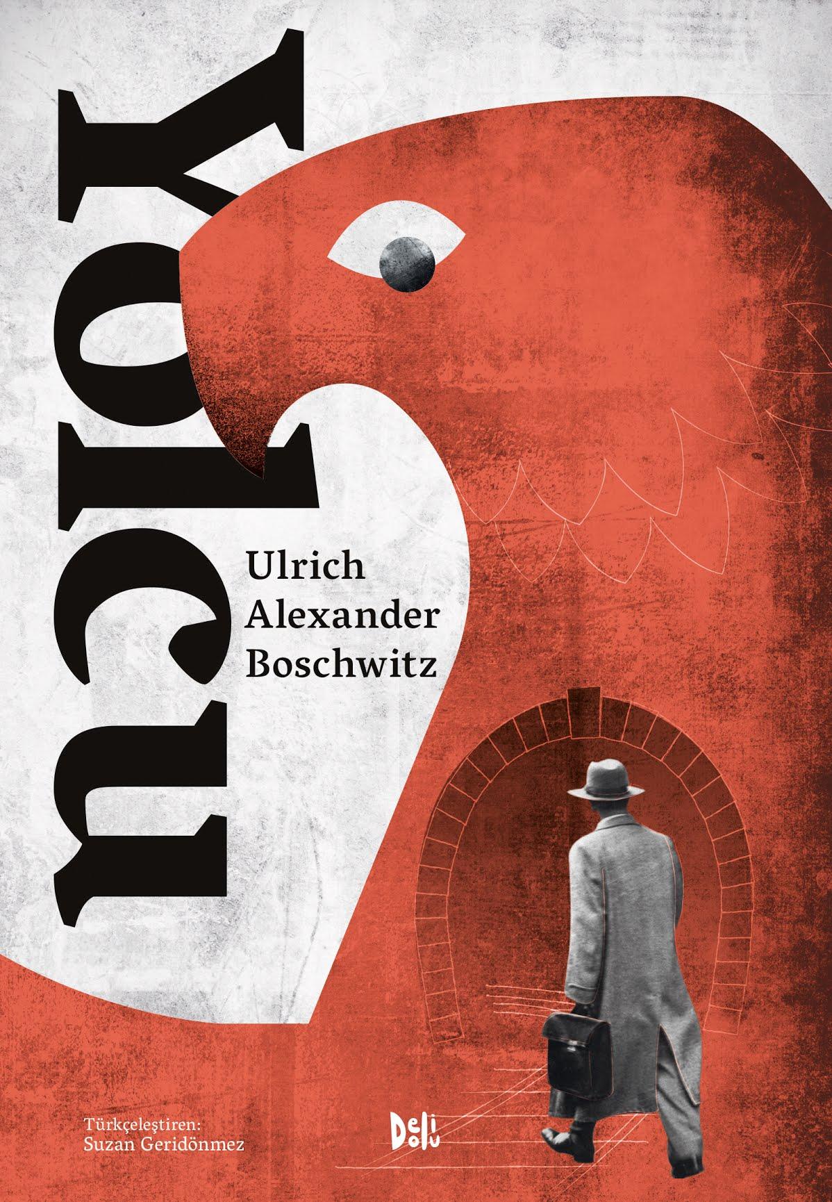 * Ulrich Alexander Boschwitz - Yolcu, Çev: Suzan Geridönmez / Delidolu Yayınları